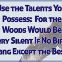 Use_your_talents_quote